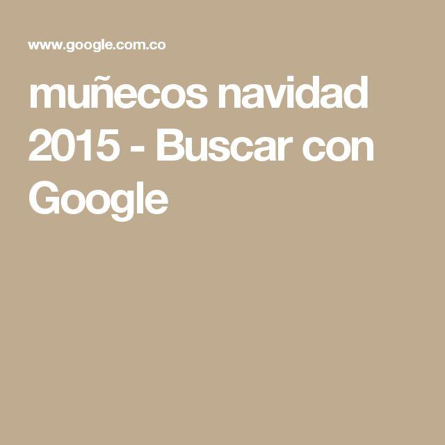 muñecos navidad 2015 - Buscar con Google