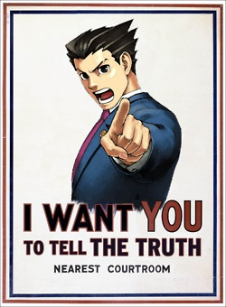 It's all I ask for. People compare me to Phoenix Wright all the time.