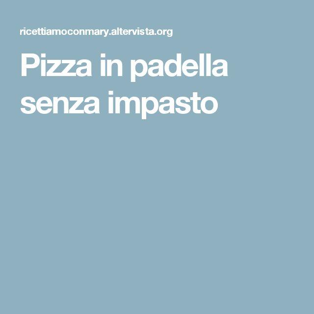 Pizza in padella senza impasto