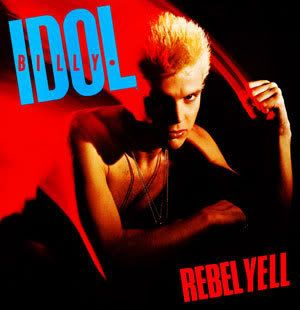 Billy Idol - Rebel Yell (decent album with songs like Rebel Yell and Eyes Without a Face)
