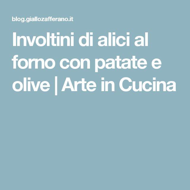 Involtini di alici al forno con patate e olive | Arte in Cucina