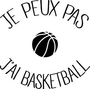 personnaliser tee shirt Je peux pas j ai Basketball