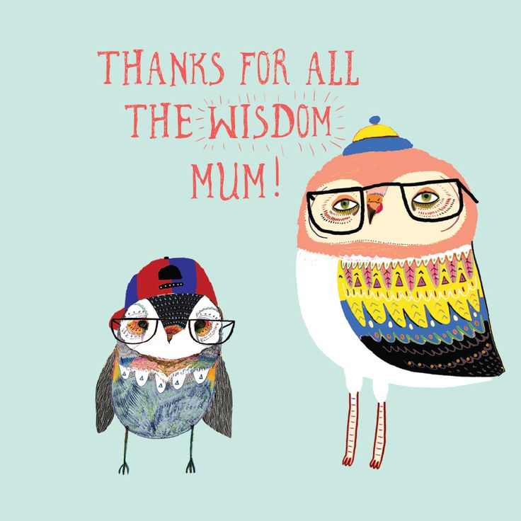 Thanks For All The Wisdom Mum Greeting Card