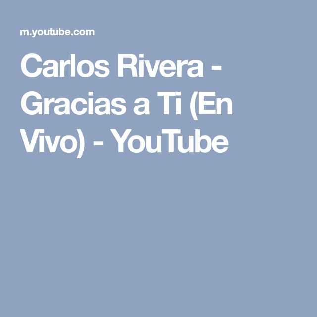 Carlos Rivera - Gracias a Ti (En Vivo) - YouTube