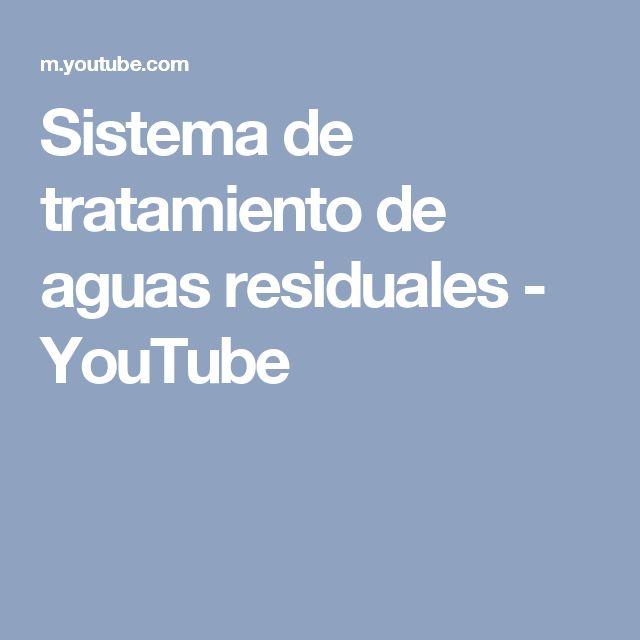 Sistema de tratamiento de aguas residuales - YouTube