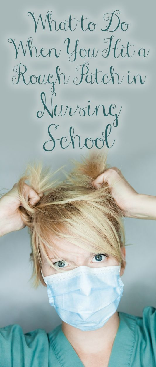 What to Do When You Hit a Rough Patch in Nursing School