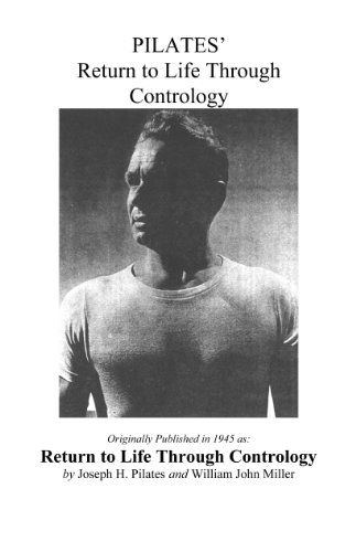 Pilates' Return to Life Through Contrology by [Pilates, Joseph, Robbins, Judd]