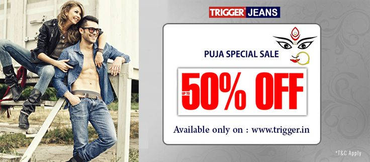 Branded jeans present Puja sale..  Only on : www.trigger.in