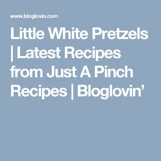Little White Pretzels | Latest Recipes from Just A Pinch Recipes | Bloglovin'