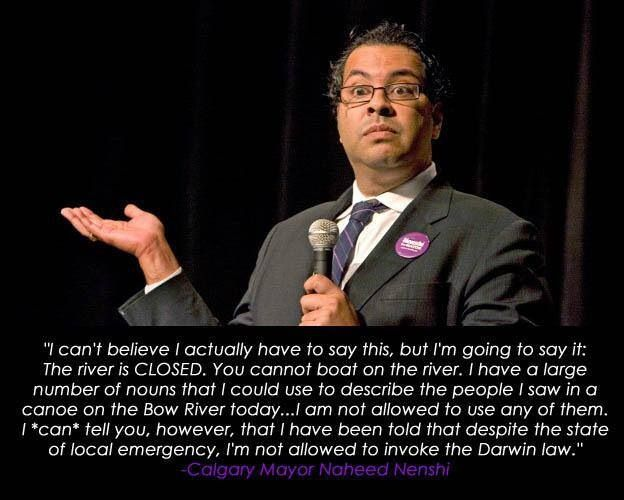 Calgary Alberta Mayor  Nenshi commenting about stupid people during the 2013 flood