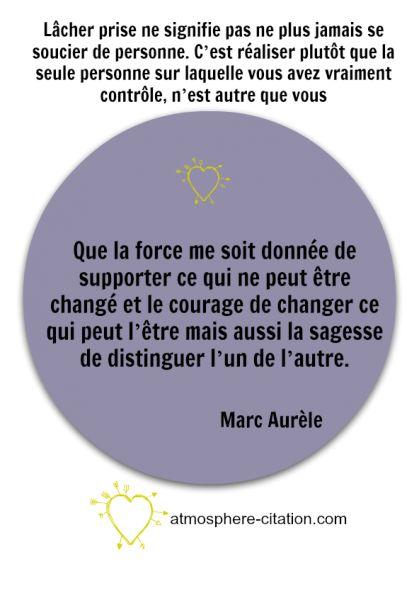 """Que la force me soit donnée de supporter ce qui ne peut être changé Un jour à la fois. """"Que la force me soit donnée de supporter ce qui ne peut être changé et le courage de changer ce qui peut l'être mais aussi la sagesse de distinguer l'un de l'autre."""" -Marc Aurèle Lâcher prise …"""