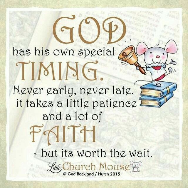 His Timing Is Perfect, and God is always right.....