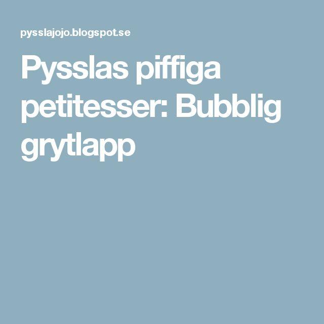 Pysslas piffiga petitesser: Bubblig grytlapp