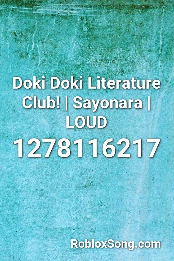 Doki Doki Literature Club Sayonara Loud Roblox Id Roblox