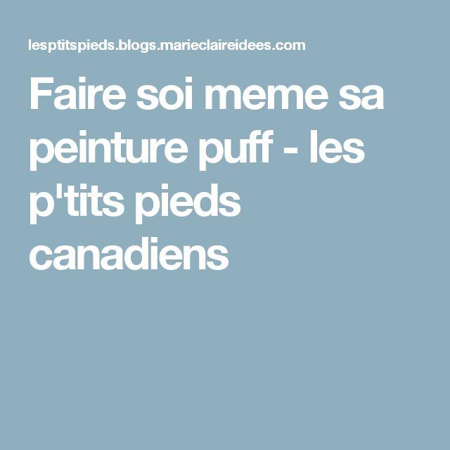Faire soi meme sa peinture puff - les p'tits pieds canadiens