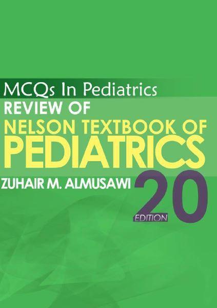 Mcqs In Pediatrics Review Of Nelson Textbook Of Pediatrics 20th