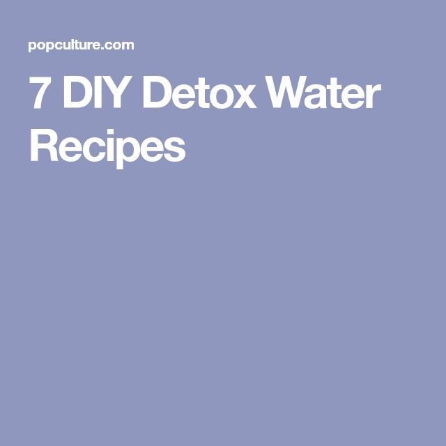 7 DIY Detox Water Recipes