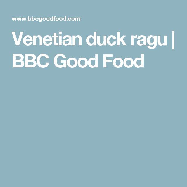 Venetian duck ragu | BBC Good Food