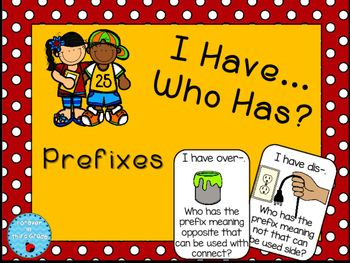 Practice prefixes with this game of I Have...Who Has.
