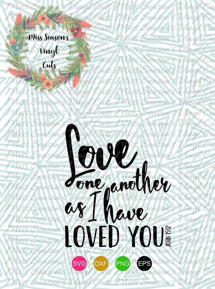 Love One another as I have Loved You John 15:12 Digital Religious Cut File | Instant Download| Cut file Commercial & Personal Use for Cricut by MissSeasonsVinylCuts on Etsy
