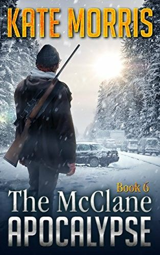 """The McClane Apocalypse: Book 6""  ***  Kate Morris  (2016)"