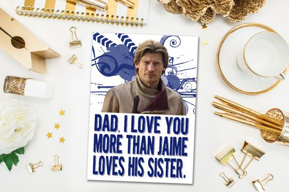 Instant Download / Father's Day Cards / Funny Game of Thrones, GoT / Jaime Lannister, Jamie / I Love You More Than Jaime Loves His Sister