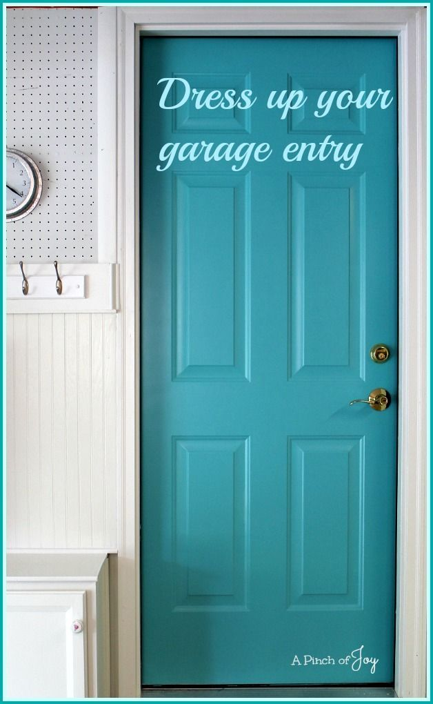 Dress Up Your Garage Entry -- A Pinch of Joy  Paint the door between your garage and house a fun and welcoming color.