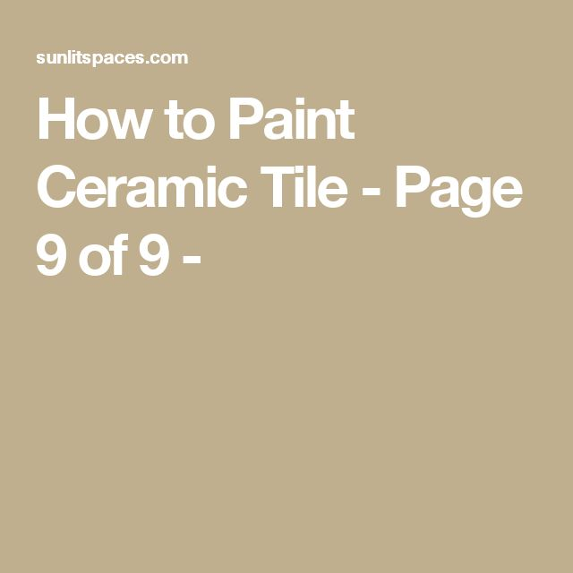 How to Paint Ceramic Tile - Page 9 of 9 -