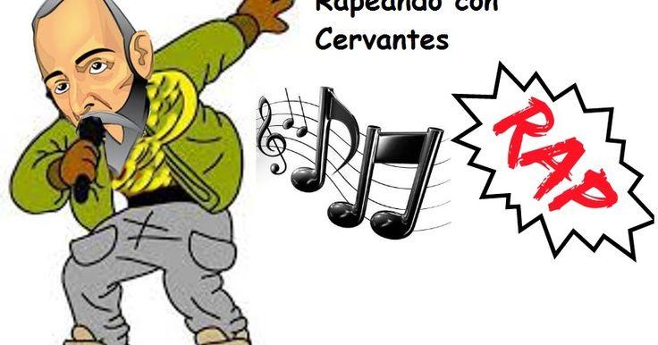Rapeando con Cervantes ~ P. C. El Quijote y Cervantes con las TIC