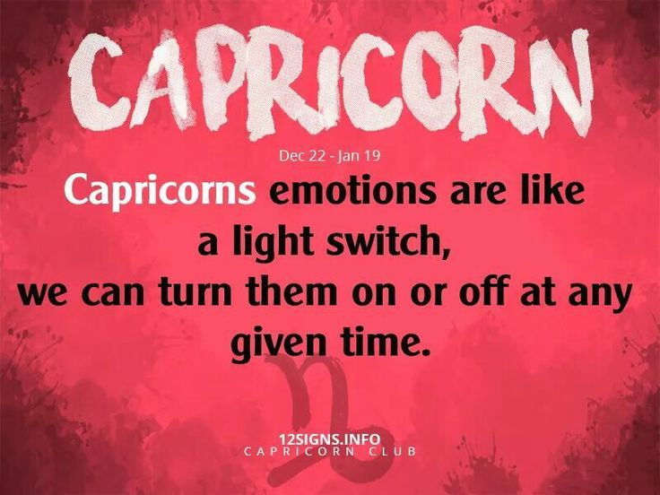 #Capricorns we can switch on and off our emotions at any time.