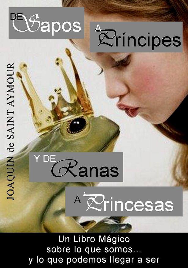 de-sapos-a-principes-y-de-ranas-a-princesas-joaquin-de-saint-aymour.jpg (615×874)