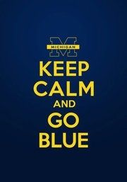 go blue. university of michigan. u of m. umich. football. michigan. michigan state. ohio state.
