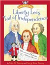 Liberty Lee's Tail of Independence    By Author: PeterW. Barnes, CherylBarnes     Publisher: Little Patriot Press     Tags: Children's, History    A NIGHT OWL REVIEWS BOOK REVIEW * Reviewed by: DawnColclasure    Why do we celebrate the 4th of July? Why was the Declaration of Independence written – and who wrote it? Why was there a war of independence from England?