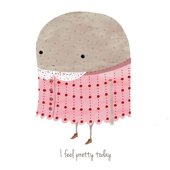 I feel pretty today