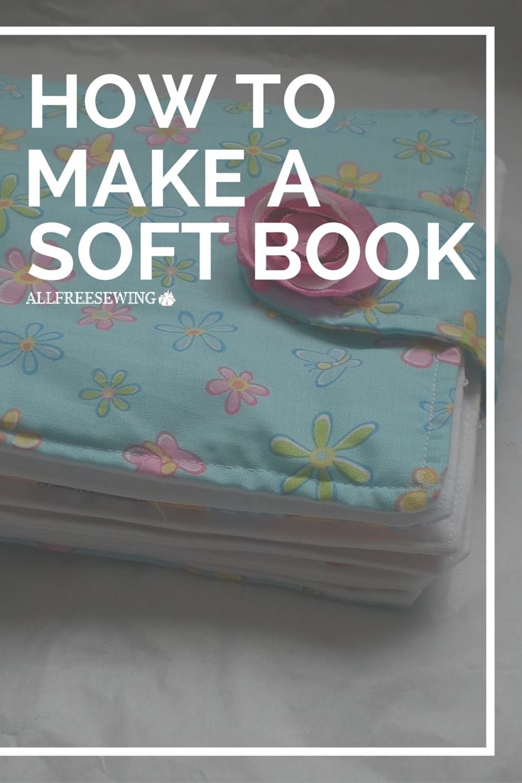 Soft books are great first toys fro babies. Get the tutorial.