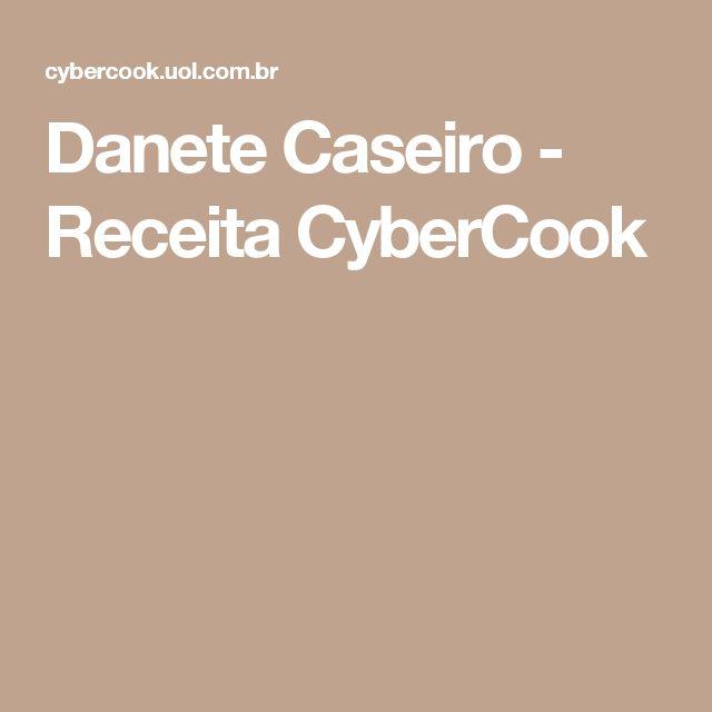 Danete Caseiro - Receita CyberCook