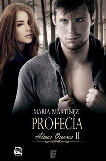 """PROFECIA - ALMAS OSCURAS #2 - María Martínez ( Saga """"Almas Oscuras"""") #saga #profecia #pactodesangre #almasoscuras #vampiros #angeles #agelfall #angelescaidos #demonios #licantropos #lobos #humanos #kate #william #sebastian #novela #juvenil #literatura #blogger #español #libros #leer #reseñas #comentarios #google #pinterest #pdf #online #comprar #romance #fantastico #fantasia #amor #ficcion #aventura"""