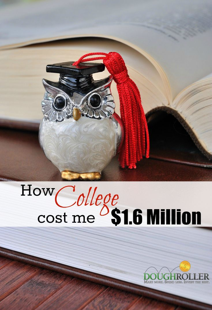 How College Cost Me $1.6 Million