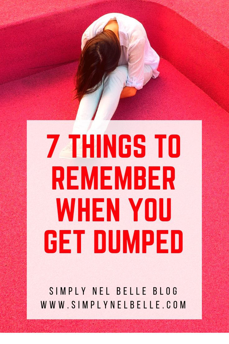 7 Things to Remember When You Get Dumped | Getting dumped