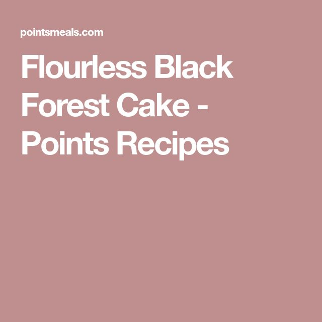 Flourless Black Forest Cake - Points Recipes
