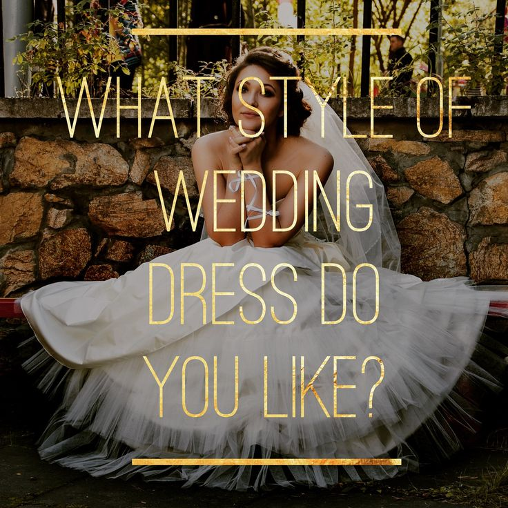 What Syle of Wedding Dress do you Like? -