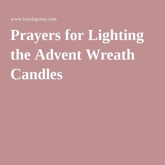 Prayers for Lighting the Advent Wreath Candles