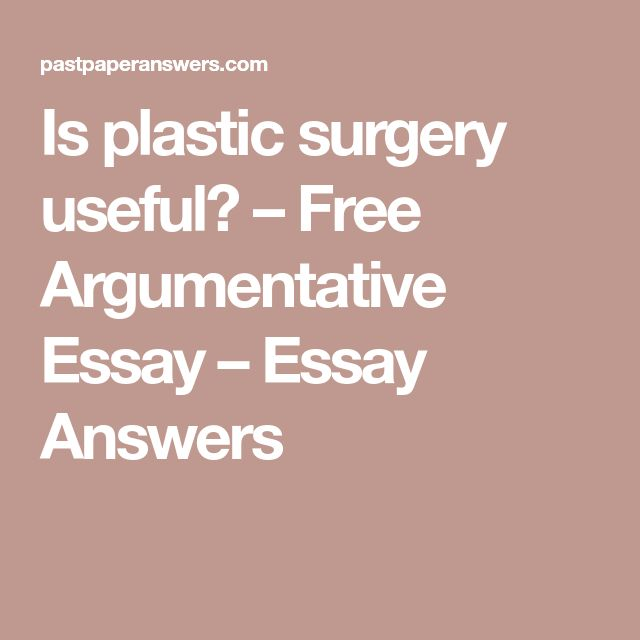 cosmetic surgery essay answers 1) introduction cosmetic surgery is a subset of plastic surgery also known as reconstructive surgery, plastic surgery was first performed in india around 800 bc by sushruta, along with charak.