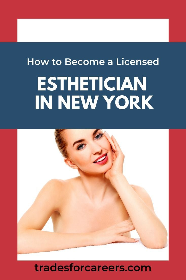 Esthetician Estheticians License Nyc Schools Trade York Learn All About The New Yo In 2020 Esthetician School Best Cosmetology Schools Medical Esthetician School