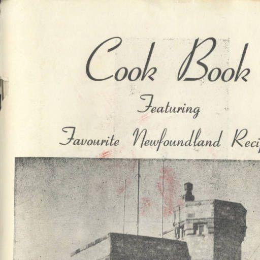 Cook book : featuring favourite Newfoundland recipes :: Centre for Newfoundland Studies - Digitized Books
