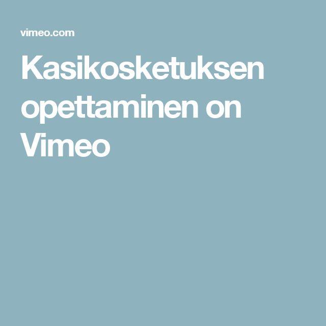 Kasikosketuksen opettaminen on Vimeo