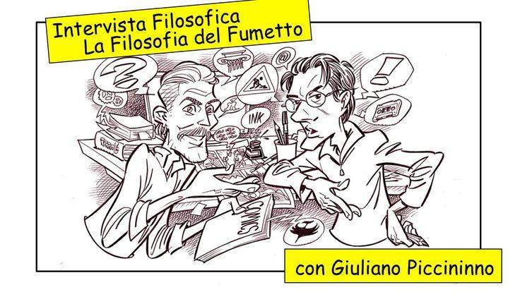 Intervista Filosofica - La Filosofia del Fumetto, con Giuliano Piccininno