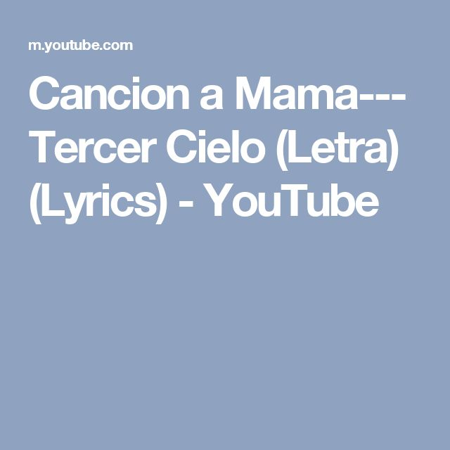 Cancion a Mama--- Tercer Cielo (Letra) (Lyrics) - YouTube