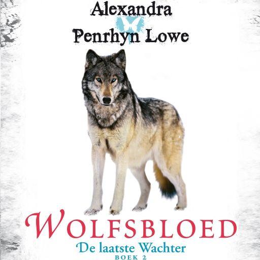 Wolfsbloed | Alexandra Penrhyn Lowe: 'Wolfsbloed' is de ijzingwekkende opvolger van 'Sevenster' in de serie 'De laatste Wachter'.…