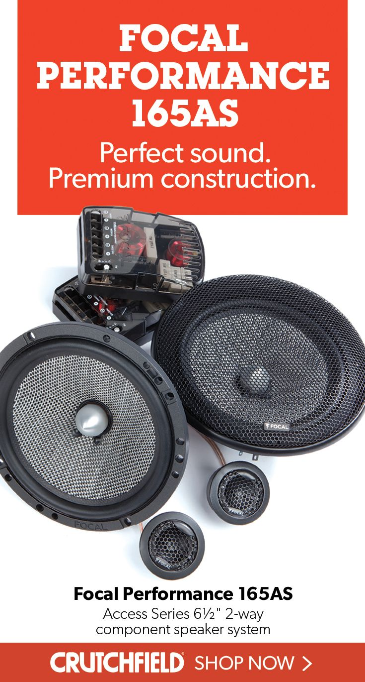 Focal Performance 165as Access Series 6 1 2 2 Way Component Speaker System At Crutchfield Speaker Component Speakers Speaker System